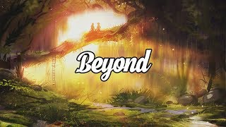 'Beyond' Ambient & Chillstep Mix
