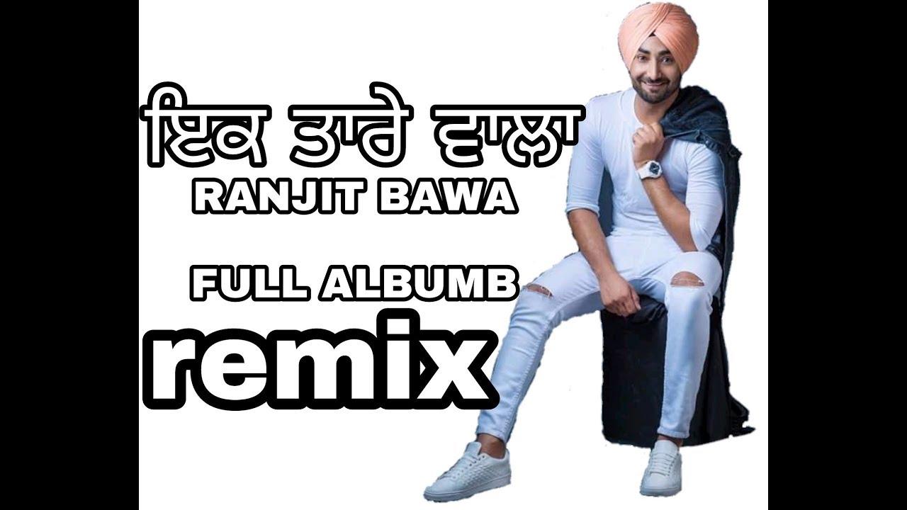 Ik Tare Wala Ranjit Bawa All Song Remix Youtube