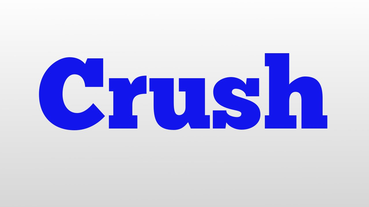 Meaning of crush and dating
