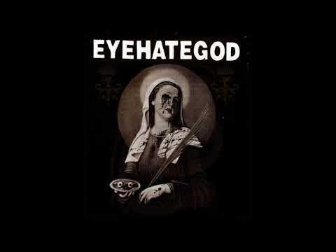 EYEHATEGOD - godsong