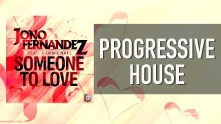 Jono Fernandez ft  Carmichael - Someone To Love (MYNC Stadium Remix)