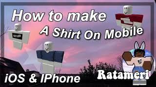 WIE ZU MACHEN A ROBLOX SHIRT AUF MOBILE [IOS & iPhone]