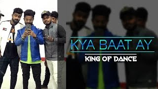 Kya Baat Ay | Dance Choreography | KING OF DANCE - PATNA