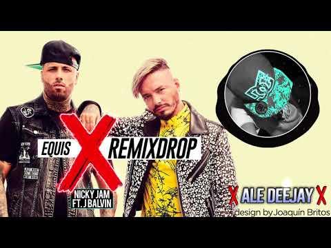 X (Equis) - Nicky Jam ft. J Balvin (RemixDrop)  -  ✘ Ale Deejay ✘