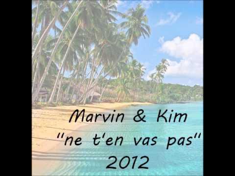 MARVIN & KIM - ne t'en vas pas - ZOUK 2013