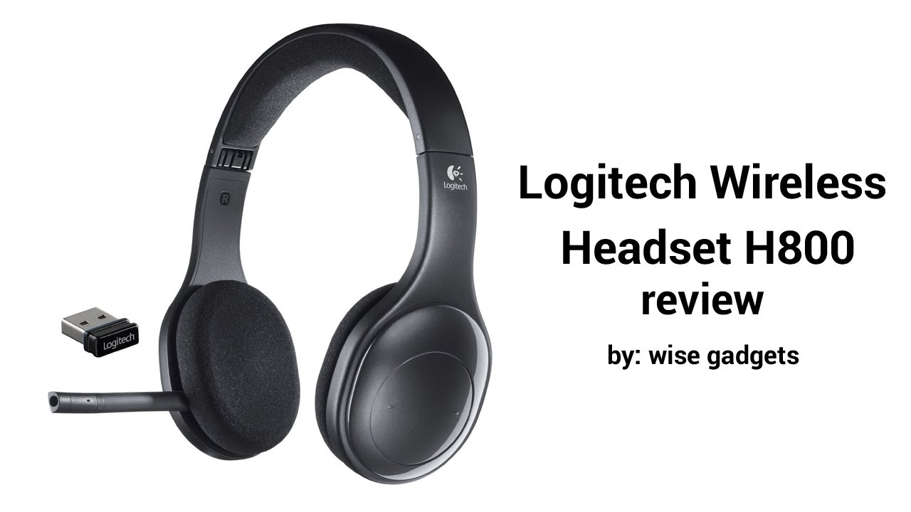 Logitech Wireless Headset H800 Review Youtube