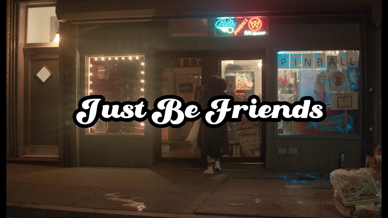 Just Be Friends - Official Music Video