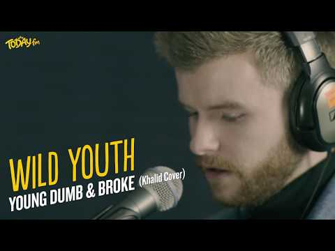 Wild Youth - Young Dumb & Broke (Khalid Cover - Today FM)
