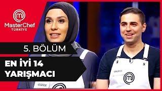 MasterChef Türkiye'de Yarışacak 14 Yarışmacı - MasterChef 5. Bölüm