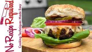 How to Grill a Perfect Burger - NoRecipeRequired.com