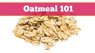 Oatmeal 101 - Everything You Need To Know About Oats