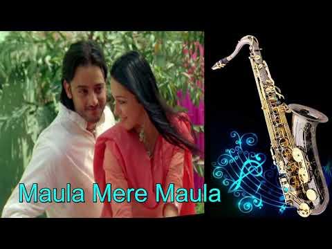 #314:- Maula Mere Maula | Anwar | Best Bollywood Saxophone Instrumental