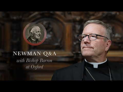 Bishop Barron Q&A on St. John Henry Newman's Life, Theology, and Books (from Oxford, England)