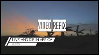 Sauti Sol - Live and Die in Afrika [Video Refix]
