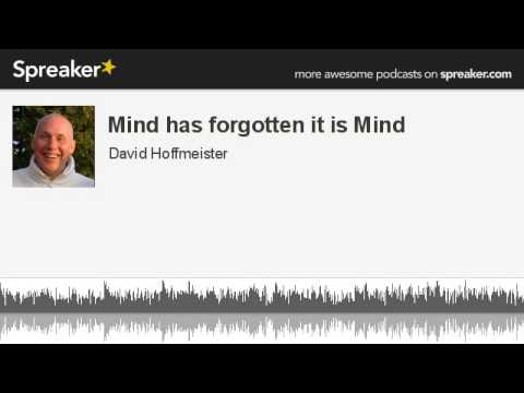 Mind Has Forgotten It Is Mind (1 of 2), David Hoffmeister, ACIM
