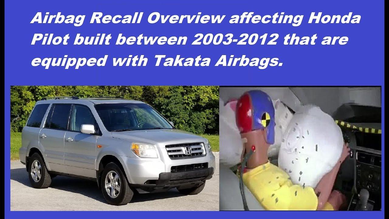 Honda Pilot Recall >> Takata Airbag Recall Affecting 2003 To 2012 Honda Pilot Overview