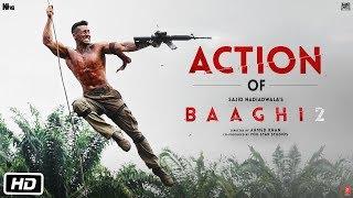 Get Ready To Fight - Action of Baaghi 2   Tiger   Disha   Sajid Nadiadwala   Ahmed Khan