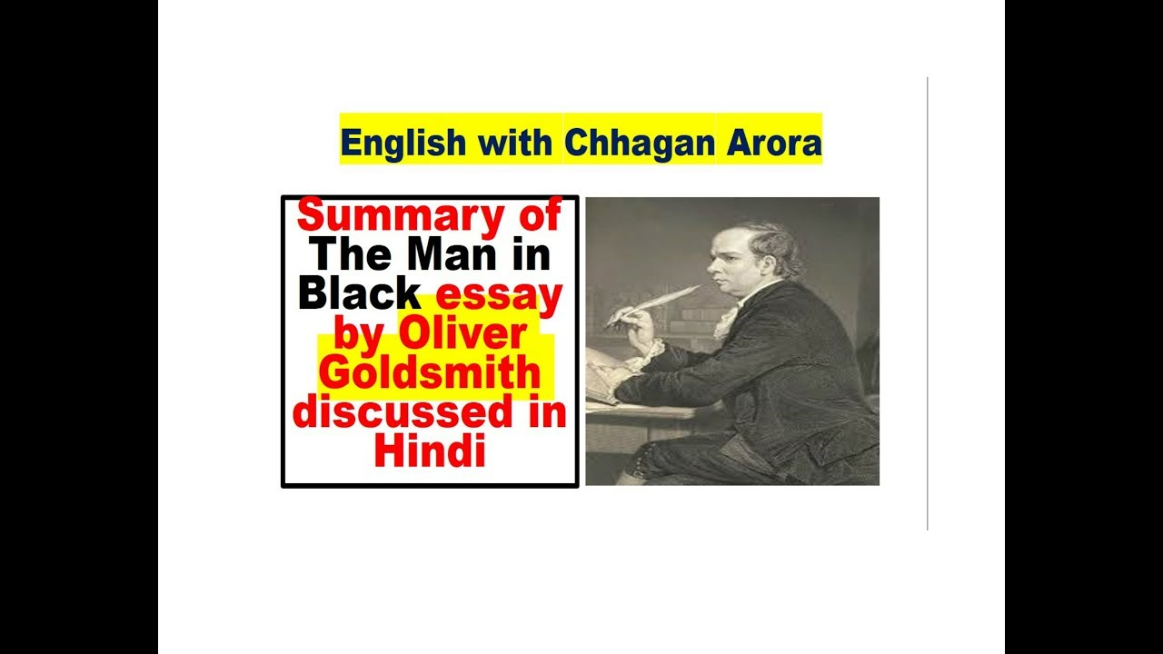 summary of the man in black essay by oliver goldsmith discussed in  summary of the man in black essay by oliver goldsmith discussed in hindi    youtube