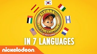 Alvinnn!!! and the Chipmunks  Hear the Alvin Theme Song in 7 Languages!!  Nick