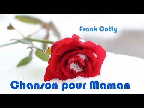 Chanson Pour Maman Je Taime Frank Cotty