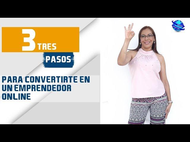 3 PASOS PARA CONVERTIRTE EN UN EMPRENDEDOR ONLINE  (INVITACIÓN AL SEMINARIO INTENSIVO)