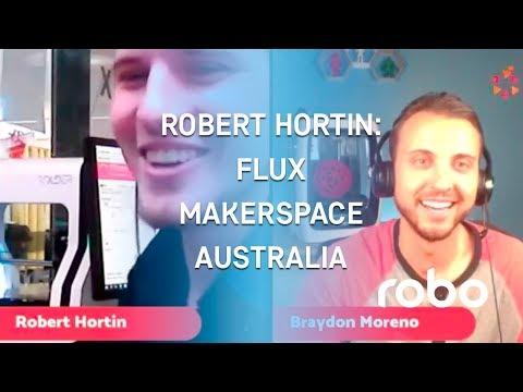 Robo Live #10: FLUX Makerspace Australia