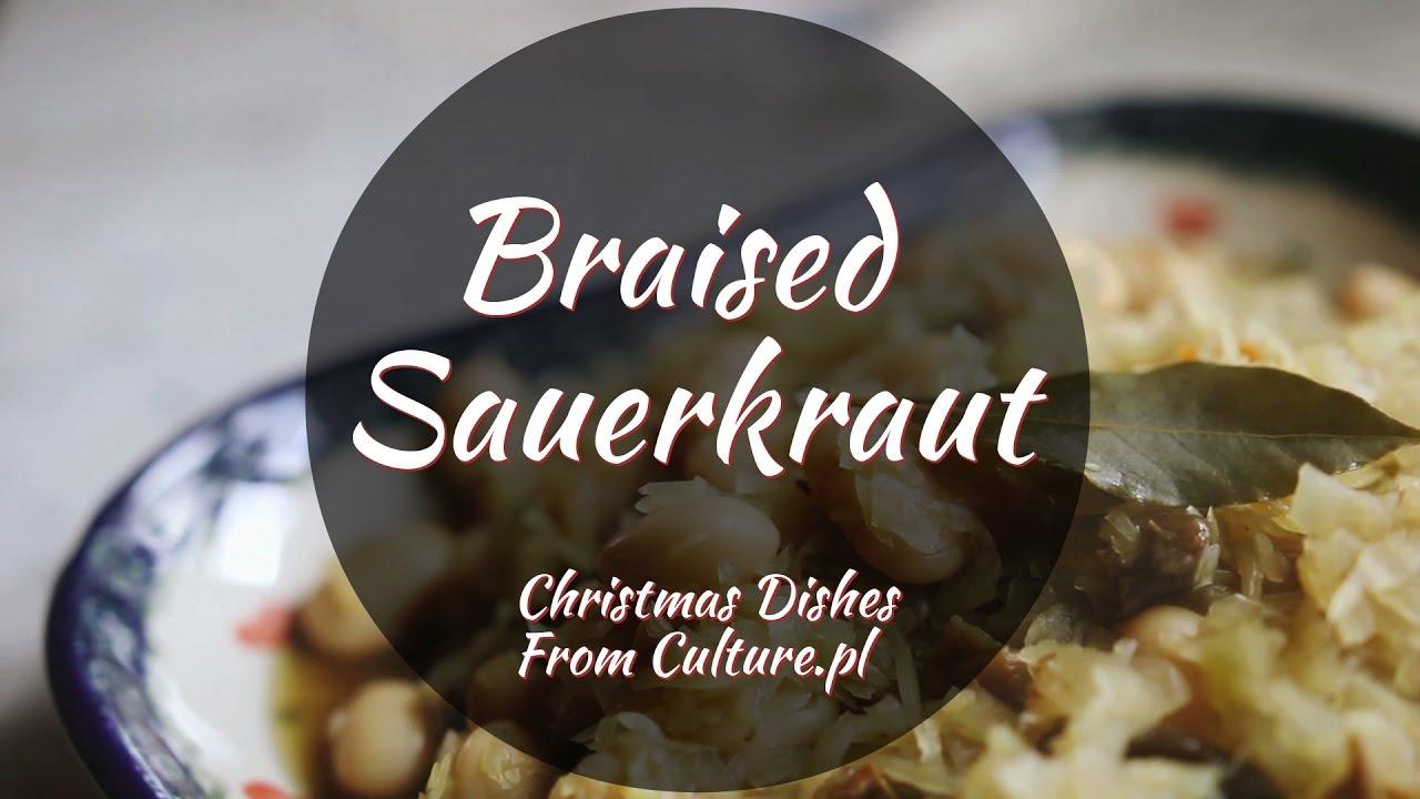 The 12 dishes of polish christmas braised sauerkraut youtube the 12 dishes of polish christmas braised sauerkraut forumfinder Choice Image
