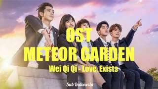 OST Meteor Garden 2018 - Love Exists (Wei Qi Qi) - Lirik Lagu + Terjemahan Bahasa Indonesia