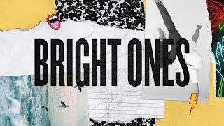 BRIGHT ONES DEBUT ALBUM AVAILABLE NOW