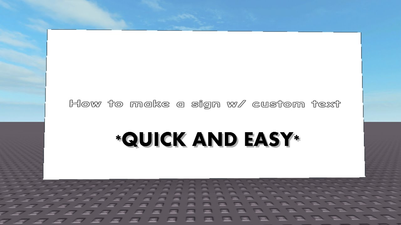 New How To Make A Sign W Custom Text Roblox Tutorial Quick - new how to make a sign w custom text roblox tutorial quick easy