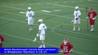 Acton Boxborough Boys Lacrosse vs Bridgewater Raynham 4/18/15