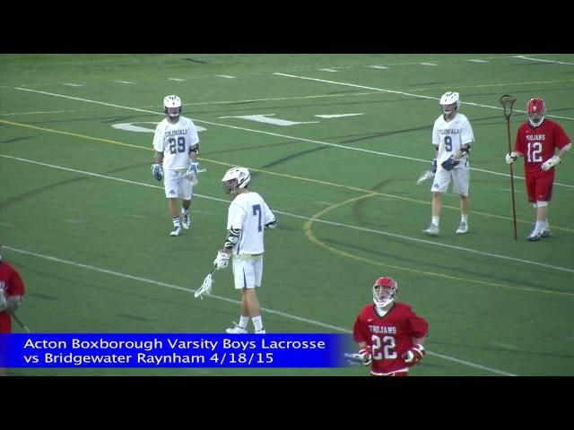 Acton Boxborough Boys Lacrosse vs Bridgewater Raynham 4/18/15