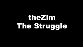 The Struggle by theZim