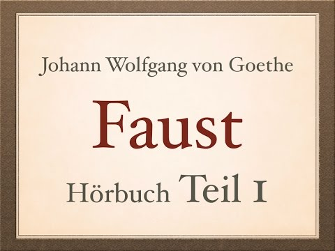 Johann Wolfgang von Goethe: FAUST I - [Teil 1/4] - Hörbuch