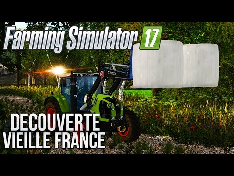 Farming Simulator 17 | Découverte LA VIEILLE FRANCE MAP FS17 !