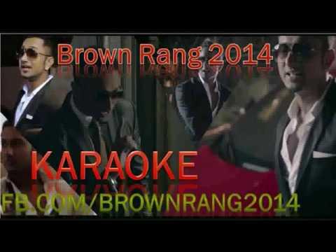 Brown Rang original Karaoke Yo Yo Honey singh