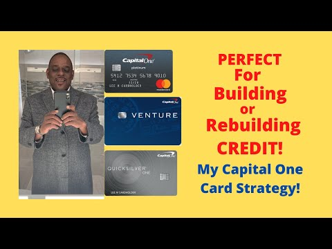 My Capital One Credit Card Strategy - Perfect For Building Or Rebuilding Credit!