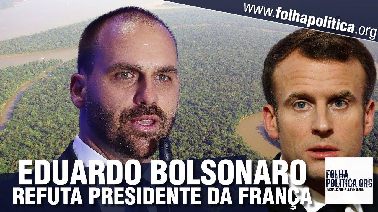 Eduardo Bolsonaro mostra imagens da Amazônia e rebate Macron, presidente da França, e Madonna
