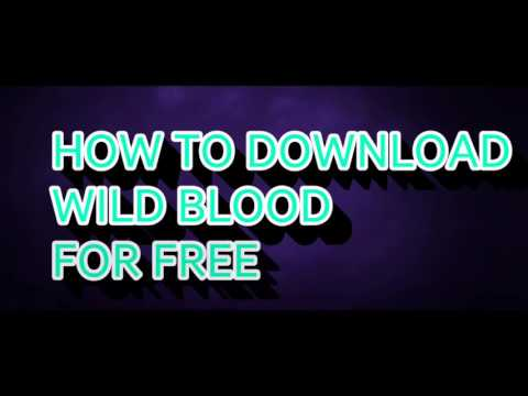 HOW TO DOWNLOAD WILD BLOOD FOR FREE