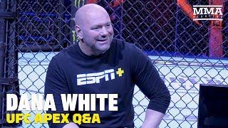 Dana White UFC Apex Q&A - MMA Fighting