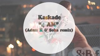 Kaskade - 4 AM (Adam K & Soha remix)
