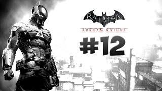 Стрим-прохождение Batman: Arkham Knight [#12]