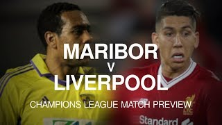 Maribor v Liverpool - Champions League Match Preview
