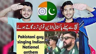 Indian Reacts To Pakistani Guy Singing Indian National Anthem | Asia Cup 2018 | PAK vs IND