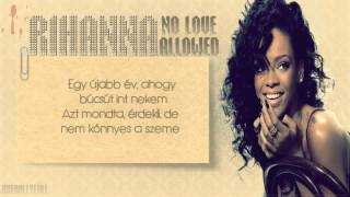 Rihanna - No love allowed (magyar) [720p]