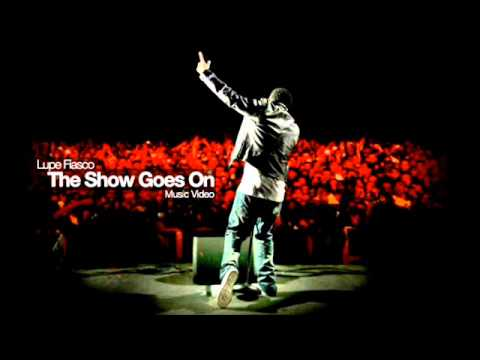 The Show Goes On - Lupe Fiasco (LYRICS) - YouTube