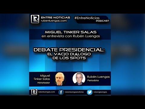 Debate presidencial: el vacío diálogo de los spots | Miguel Tinker Salas con Rubén Luengas