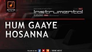 Hum Gaaye Hosanna (Srone' Instrumental)