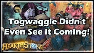 [Hearthstone] Togwaggle Didn't Even See It Coming!