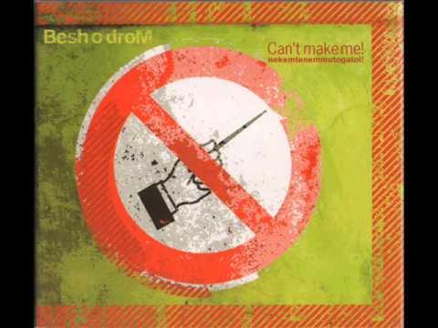 Besho O droM - 'Csango Menyhart' Can't Make Us! Hungarian Balkan beats